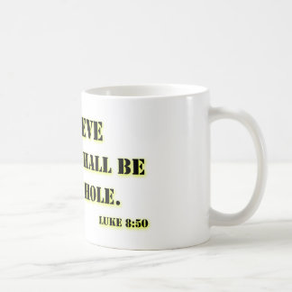Believe, Luke 8:50 Basic White Mug