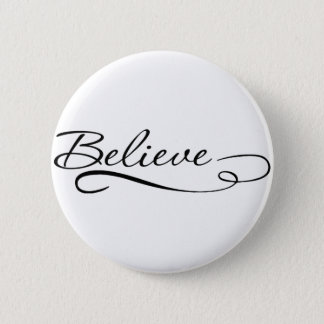 Believe Motivational, Inspirational Designs 6 Cm Round Badge