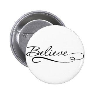 Believe Motivational, Inspirational Designs 6 Cm Round Badge