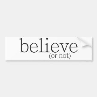 believe or not bumper sticker