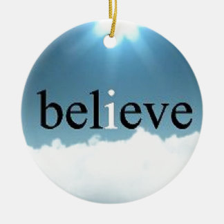 Believe Quote Christmas Ornament