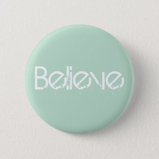 Believe - Sea Glass Edge Colour 6 Cm Round Badge