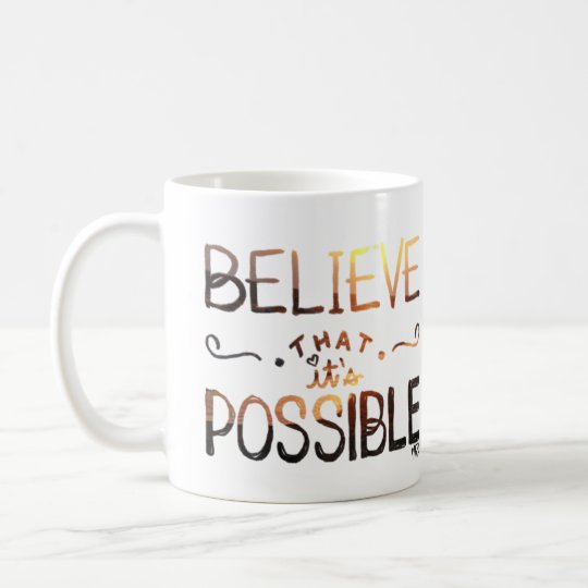 Believe That It's Possible Sunset Coffee Mug