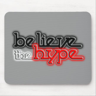 Believe the Hype Mouse Pad