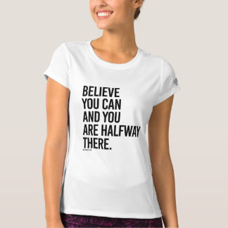 Believe you can and you are halfway there -  .png T-Shirt