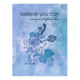 Believe you can and you re halfway there postcards