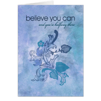 Believe you can and you're halfway there card