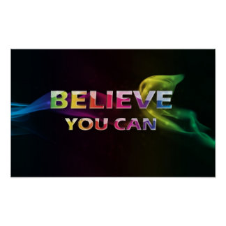 Believe You Can Motivational Poster