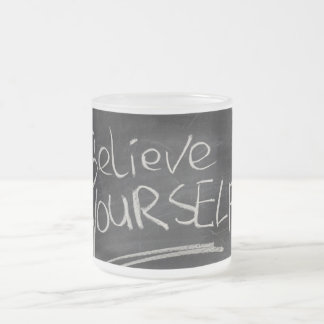 Believe yourself frosted glass mug