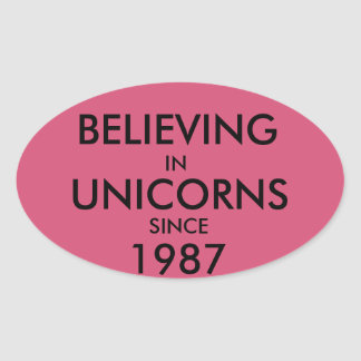 Believing in Unicorns Since 1987 Stickers