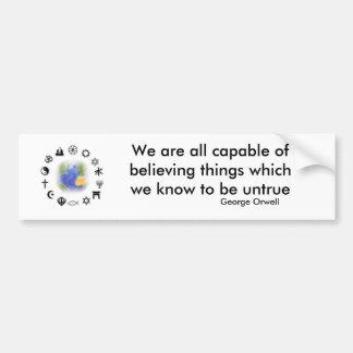 Believing untruths bumper sticker