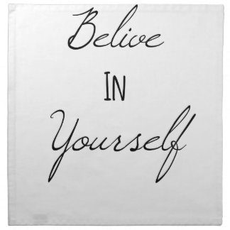 Belive In Yourself Napkins