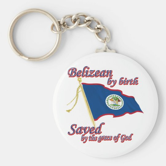 Belizean by birth saved by the grace of God Key Ring
