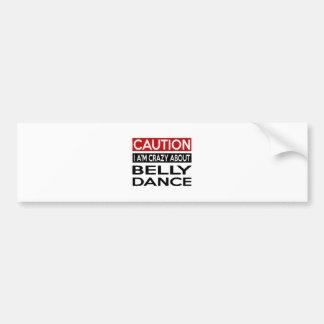 BELLY DANCE CRAZY DESIGNS BUMPER STICKER