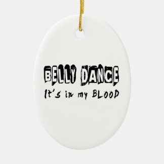 Belly dance Dance It's In My Blood Ceramic Oval Decoration