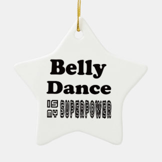 Belly Dance Is My Superpower Christmas Tree Ornament