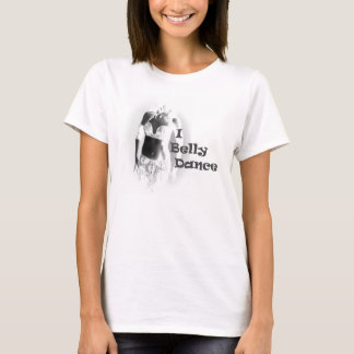 Belly Dancer - I Belly Dance - Light T-Shirt