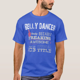 Belly Dancer - T shirt