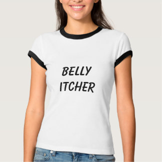 Belly Itcher T-Shirt