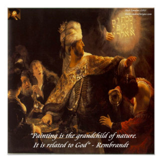 Belshazzar's Feast & Rembrandt Quote Poster