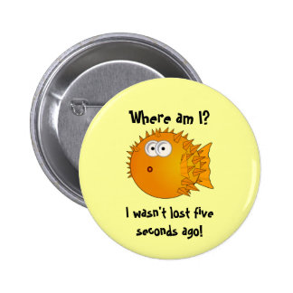 Bemused and Surprised Puffer Fish - funny sayings 6 Cm Round Badge