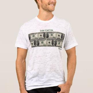 """""""ben better."""" Benjamin Thin Money T-Shirt"""