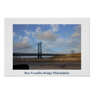 Ben Franklin Bridge Philadelphia Photo Poster