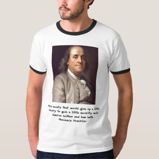 Ben Franklin - liberty and security quotation T-Shirt