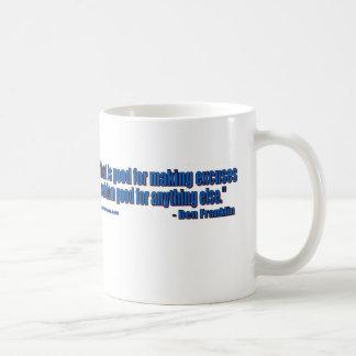 Ben Franklin - No excuses! Mug