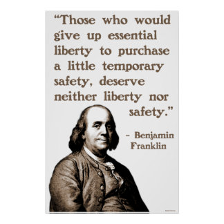 Ben Franklin on Liberty and Safety Poster