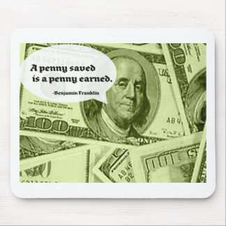 Ben Franklin quote A penny saved is a penny earned Mousepad