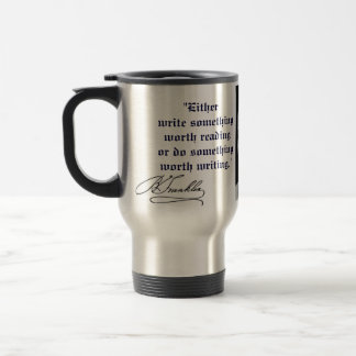 BEN  FRANKLIN QUOTE STAINLESS STEEL TRAVEL MUG