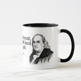 "Ben Franklin- ""Remaining Stupid"""