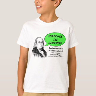 Ben Franklin speaks German T-Shirt