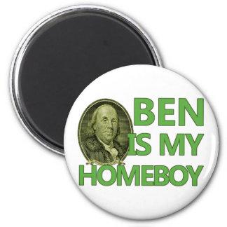 Ben Is My Homeboy 6 Cm Round Magnet