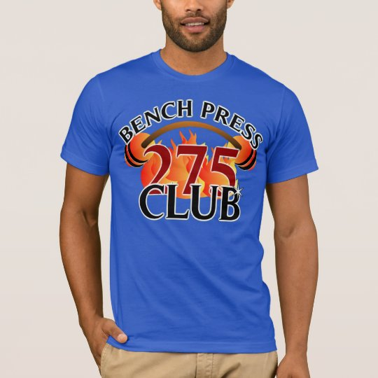 Bench Press 275 Club T-Shirt