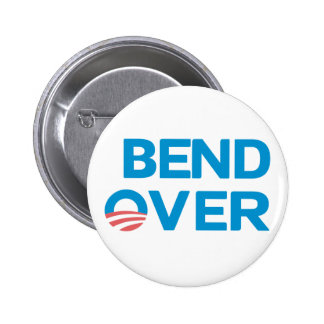 Bend Over - Anti Obama Button