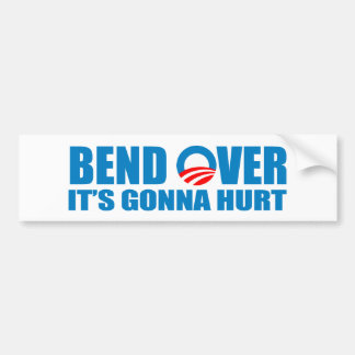 Bend Over It's gonna hurt Bumper Sticker