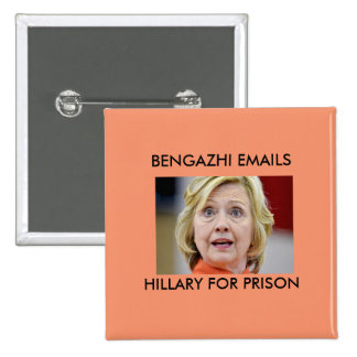 BENGHAZI EMAILS HILLARY FOR PRISON 15 CM SQUARE BADGE