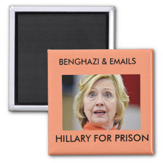 BENGHAZI EMAILS HILLARY FOR PRISON SQUARE MAGNET