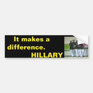 Benghazi. It makes a differance. Hillary Bumper Sticker