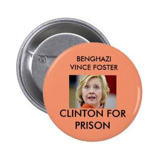 BENGHAZI VINCE FOSTER CLINTON FOR PRISON 6 CM ROUND BADGE