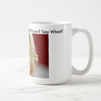 Benghazi Vince Foster Email Hillary Clinton Prison Basic White Mug
