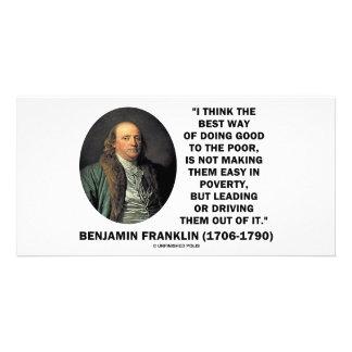 Benjamin Franklin Best Way Of Doing Good Poor Personalized Photo Card