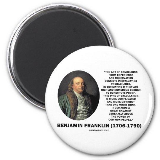 Benjamin Franklin Evaluating Probabilities Quote 6 Cm Round Magnet
