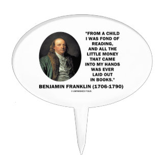 Benjamin Franklin Fond Of Reading Money Quote Cake Picks