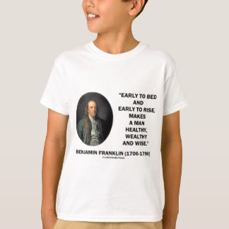Benjamin Franklin Healthy Wealthy Wise Quote T-Shirt