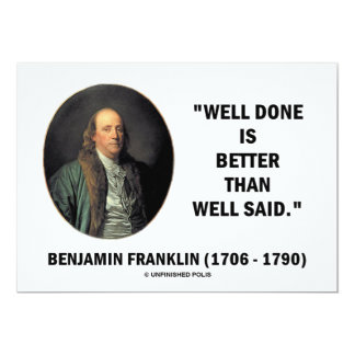 Benjamin Franklin Well Done Is Better Well Said 13 Cm X 18 Cm Invitation Card