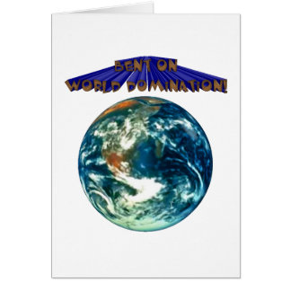 Bent on World Domination! Greeting Card