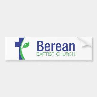 Berean Baptist church bumper sticker Car Bumper Sticker